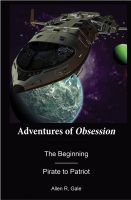 Cover for 'Adventures of Obsession -- The Beginning, Pirate to Patriot'
