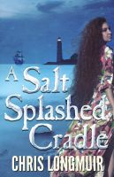 Cover for 'A Salt Splashed Cradle'