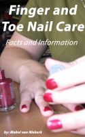 Cover for 'Finger And Toe Nail Care – Facts And Information'