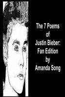 Cover for 'The 7 Poems of Justin Bieber: Fan Edition'