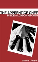Cover for 'The Apprentice Chef - Inside a London Kitchen'