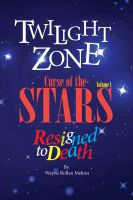 Cover for 'Twilight Zone Curse of the Stars Volume 1 Resigned to Death'