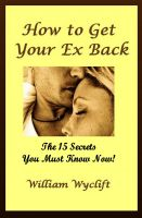 Cover for 'How to Get your Ex Back – 15 Secrets You Must Know Now!'