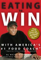 Cover for 'Eating to Win with America's #1 Food Coach'