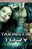 S. E. Smith - Taking on Tory: Magic, New Mexico Book 2