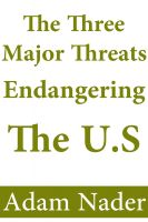 Cover for 'The Three Major Threats Endangering the U.S'