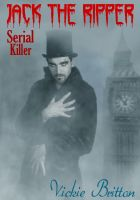 Cover for 'The Mystery Behind Jack the Ripper—Serial Killer'