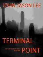 Cover for 'Terminal Point: The Hunter Drune Series Book 1'
