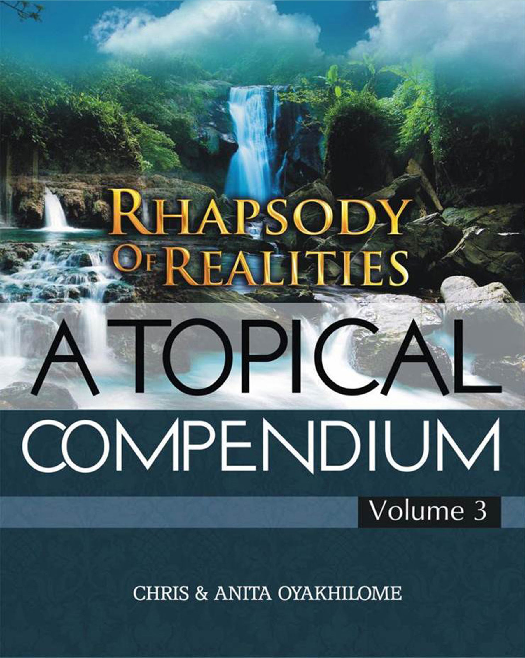 Pastor Chris and Anita Oyakhilome - Rhapsody of Realities Topical Compendium Volume 3