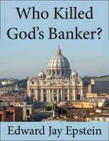 Cover for 'Who Killed God's Banker?: An EJE Single'