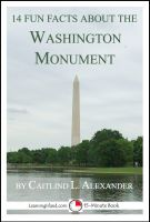 Cover for '14 Fun Facts About the Washington Monument: A 15-Minute Book'