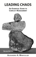 Cover for 'Leading Chaos: An Essential Guide to Conflict Management, Revised Edition'