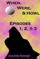 Cover for 'When, Were, & Howl  - Episodes 1, 2 & 3'