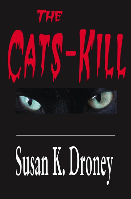 Susan K. Droney - The Cats Kill