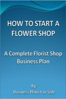 Cover for 'How To Start A Flower Shop: A Complete Florist Business Plan'