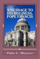 Cover for 'A Message to His Holiness, Pope Francis'