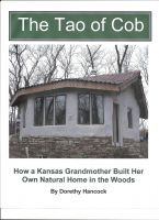 Cover for 'The Tao of Cob:  How a Kansas Grandmother Built Her Own Natural Home in the Woods'