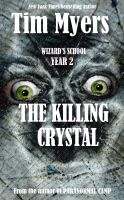 Cover for 'Wizard's School: Year 2, The Killing Crystal (Young Adult Fantasy)'
