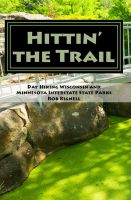 Cover for 'Hittin' the Trail: Day Hiking Wisconsin and Minnesota Interstate State Parks'