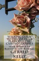 Cover for 'Walking Guide to the VIA DE LA PLATA and the CAMINO SANABRES'