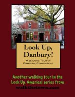 Cover for 'A Walking Tour of Danbury, Connecticut'