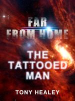 Cover for 'Far From Home: The Tattooed Man (Short Stories)'