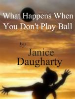 Cover for 'What Happens When You Don't Play Ball'