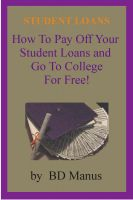 Cover for 'Student Loans: How to Pay off Your Student Loans and Go to College for Free'