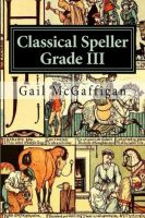 Cover for 'The Classical Speller III, Student Edition'