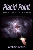 Cover for 'Placid Point: Tales from the History of Transhumanity'