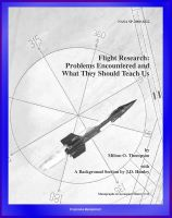 Cover for 'Flight Research: Problems Encountered and What They Should Teach Us - Lunar Landing Research Vehicle, X-15, YF-12 Blackbird, P-51 Mustang, Lifting Bodies'