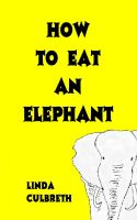 Cover for 'How To Eat An Elephant'