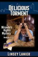 Cover for 'Delicious Torment: Book II (Romantic Suspense Mystery)'