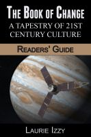 Laurie Izzy - The Book of Change:  A Tapestry of 21st Century Culture, Readers' Guide