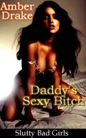 Cover for 'Daddy's Sexy Bitch'
