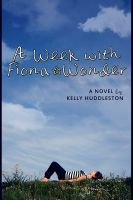 Cover for 'A Week with Fiona Wonder: A Novel'