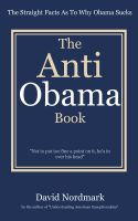 Cover for 'The Anti Obama Book - The Straight Facts As To Why Obama Sucks'