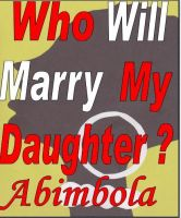 Cover for 'Who Will Marry My Daughter?'