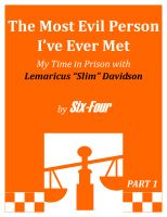 Cover for 'The Most Evil Person I've Ever Met, My Time in Prison with Lemaricus Davidson'