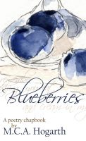 Cover for 'Blueberries: A Poetry Chapbook'