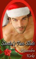 Alexandra Kirke - Santa's Two Sluts