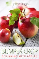 Cover for 'Bumper Crop: Beginning with Apples'