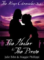 Cover for 'The Healer and the Pirate (The Kinyn Chronicles: Book 1) by Julie Bihn and Maggie Phillippi'