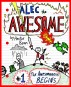 Alec the Awesome: The Awesomeness Begins by Hector Bean