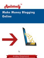 Cover for 'Make Money Blogging Online - Realistically'