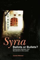 Cover for 'Syria - Ballots or Bullets?'