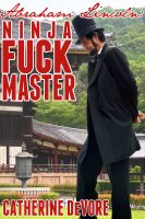 Cover for 'Abraham Lincoln: Ninja Fuck Master'