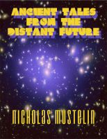 Cover for 'Ancient Tales from the Distant Future'