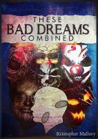 Cover for 'These Bad Dreams Combined'