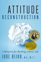 Cover for 'Attitude Reconstruction - A Blueprint for Building a Better Life'